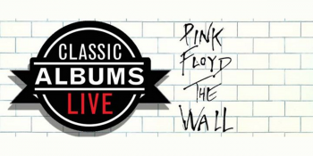 Classic Albums Live performs Pink Floyd's