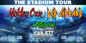 Mötley Crüe, Def Leppard, Poison, and Joan Jett & the Blackhearts